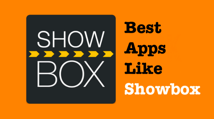Apps Like Showbox for Android, iOS, Windows 10/8.1/7 (Showbox Alternatives)